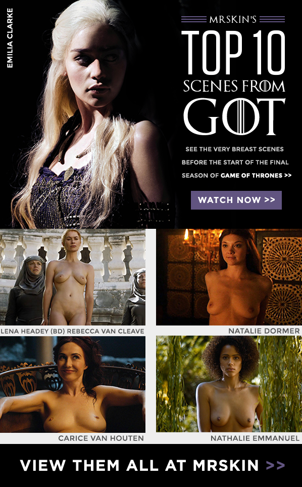 Top 10 hottest nude and sexy scenes from Game of Thrones